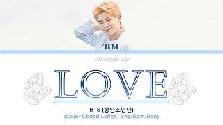 Bts  방탄소년단  Rm – Trivia 承: 'love' Color Coded Lyrics  Han/ Rom/ Eng  Hd