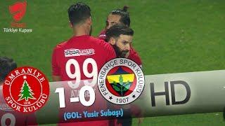 Ümraniyespor: 1 - Fenerbahçe: 0 | Gol: Yasir Subaşı