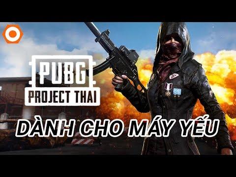 PUBG Project Thai dành cho máy yếu, chơi xong chán PUBG Mobile!