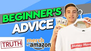 The TRUTH About Selling On Merch By Amazon As A Beginner (MUST WATCH)