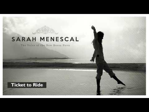 Ticket to Ride - Sarah Menescal