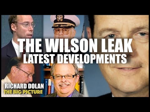 The Wilson Leak: Latest Developments. Richard Dolan The Big Picture.