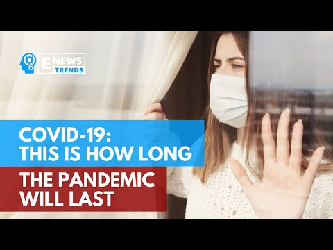 COVID-19: This Is How Long The Pandemic Will Last