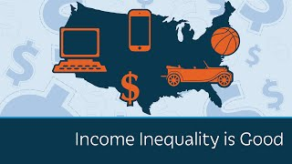 From youtube.com: Income Inequality is Good {MID-172735}