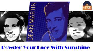 Dean Martin - Powder Your Face With Sunshine (Smile! Smile! Smile!) (HD) Officiel Seniors Musik