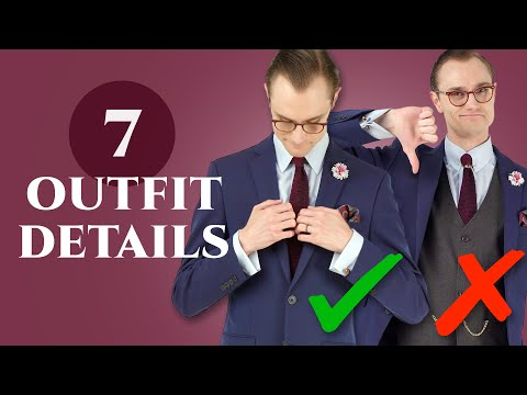 7 Details that Make or Break an Outfit - Tips for More Stylish Menswear Looks