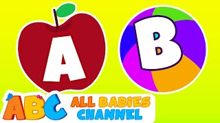 ABC Phonics Song - A For Apple - ABC Alphabet Songs with Sounds for Children | All Babies Channel