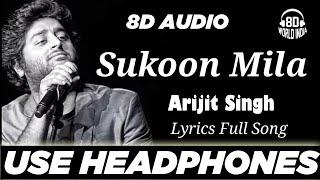 Mila Hoon Ab Jo Tum Se (Sukoon Mila) : Arijit Singh (8D AUDIO) - MARY KOM   LYRICS FULL SONG   HD