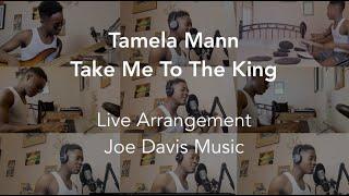 Take Me To The King - Tamela Mann [Solo Live Arrangement]