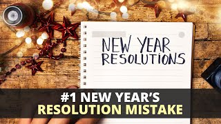 #1 New Years Resolution Mistake
