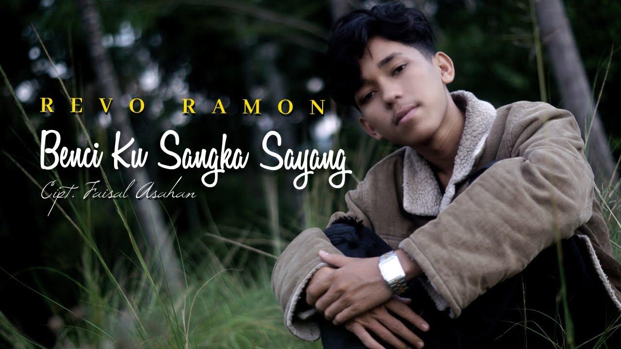 Download BENCI KU SANGKA SAYANG Cipt. Faisal Asahan by REVO RAMON || Cover