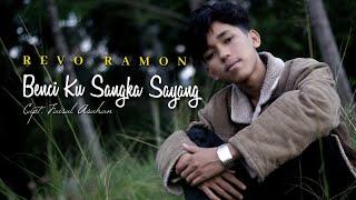 Download lagu BENCI KU SANGKA SAYANG Cipt. Faisal Asahan by REVO RAMON || Cover