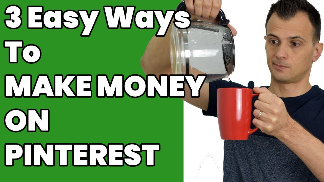 How to Make Money on Pinterest 2019 (3 Easy Ways)