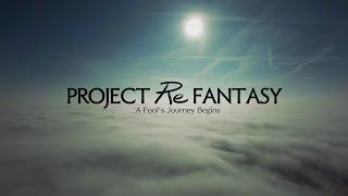 PROJECT Re FANTASY コンセプトビデオ thumbnail