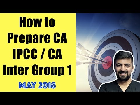 How to Prepare CA IPCC / CA Inter Group 1   CA Exam Preparation Tips   May 2018