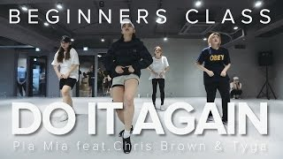 Do it Again - Pia Mia ft.Chris Brown & Tyga / Yoojung Lee Choreography