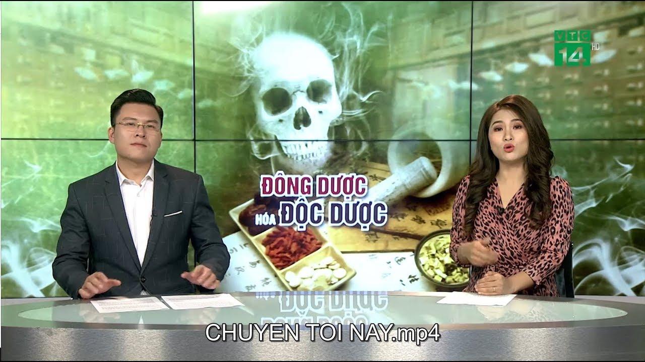 Thuốc Đông y: Dùng tùy tiện thành độc dược | VTC14
