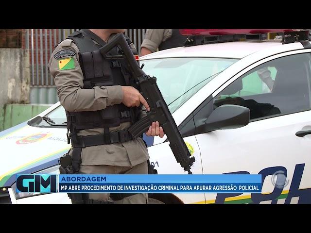 Abordagem: MPAC abre procedimento de investigação criminal para apurar agressão  policial