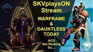 SKVplaysON - WARFRAME & Dauntless,  [ENGLISH] PC Gameplay
