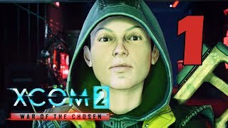 Прохождение XCOM 2: Война избранных #1 - Да начнется ВОЙНА! [XCOM 2: War of the Chosen DLC]