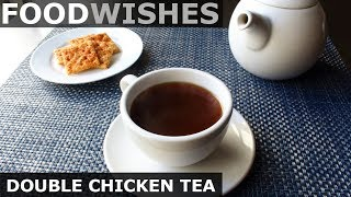 Double Chicken Tea - Ultimate Chicken Broth - Food Wishes