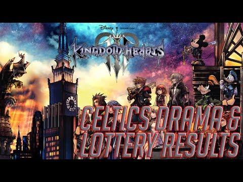 Kingdom Hearts 3 Commentary – Celtics Drama & Draft Lottery Results