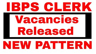 IBPS Clerk Vacancies Declared | IBPS Clerk Notification Released | IBPS Clerk Vacancies Details2018