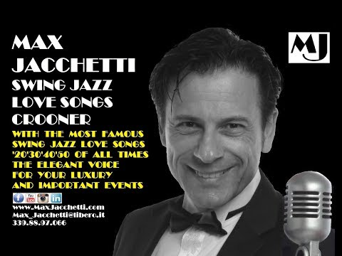 MAX JACCHETTI  Swing Jazz Love Songs Crooner for Your Event