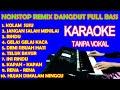 Dangdut Remix Nonstop Ful Bass Karaoke Tanpa Vokal Hd  Mp3 - Mp4 Download
