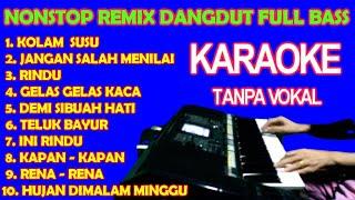 Download DANGDUT REMIX NONSTOP FUL BASS - KARAOKE LIRIK TANPA VOKAL   HD