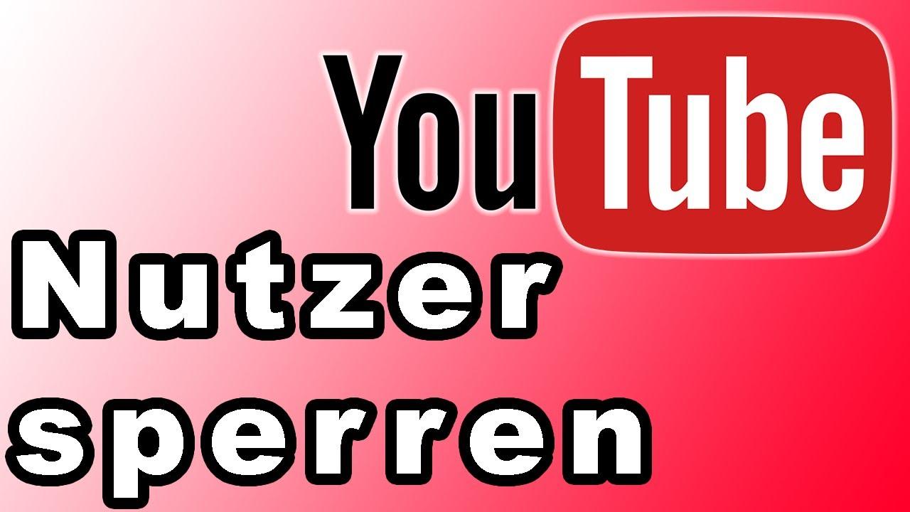 Youtube Nutzer Sperren