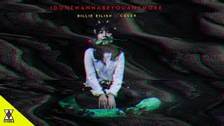 Billie Eilish - idontwannabeyouanymore | Cover by SYDERA