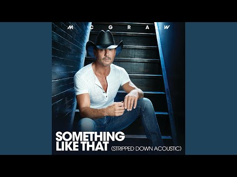"Tim McGraw Releases Stripped-Down Acoustic Version Of 1999 Hit, ""Something Like That"""