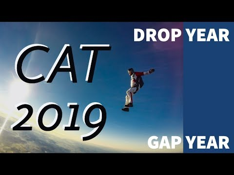 Drop Year / Gap Year | CAT 2019 | CAT Preparation strategy