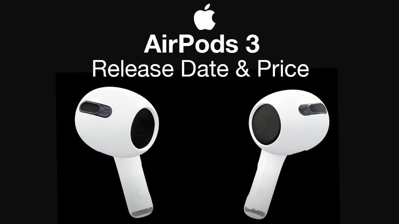 Apple AirPods 3 Release Date and Price – Coming 2021?