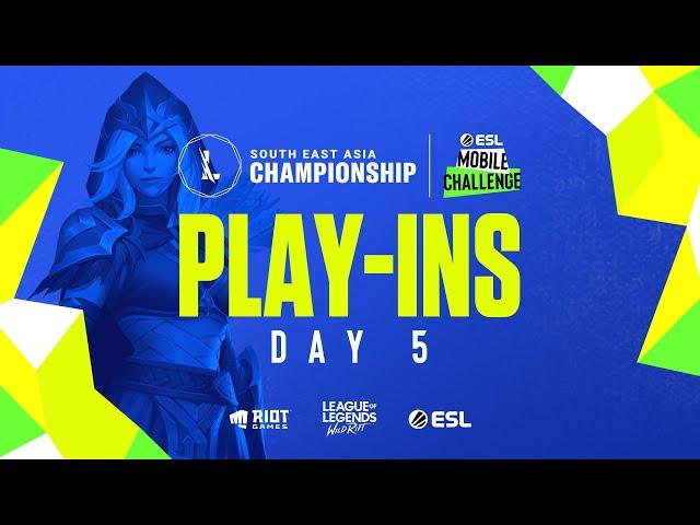 ESL Mobile Challenge presents Wild Rift SEA Championship 2021: Play-ins Day 5