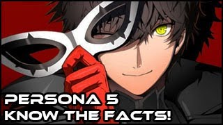 Persona 5 - Know the Facts!