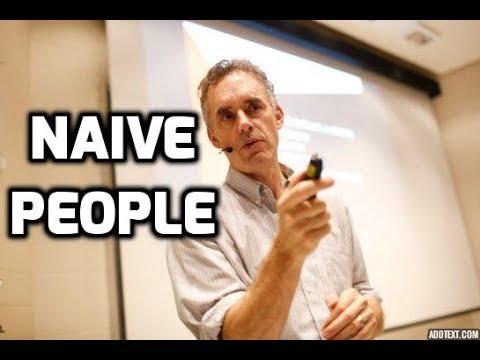 Jordan Peterson On Naive People