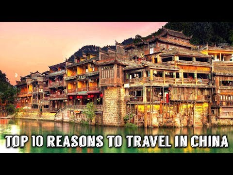 Top 10 Reasons to Travel in China