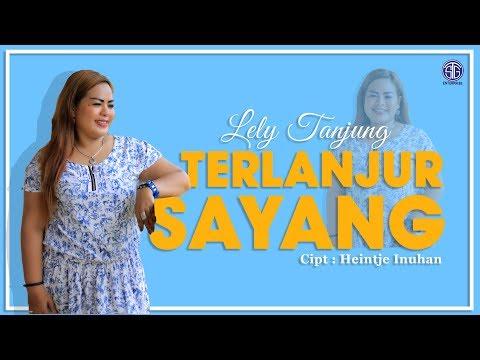 TERLANJUR SAYANG (Official Music Video) - Lely Tanjung