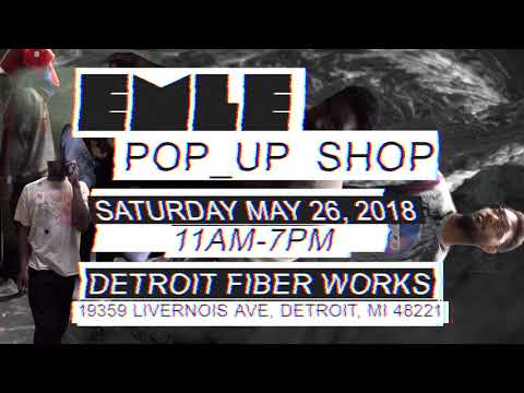 EMLE POP UP SHOP @ DETROIT FIBERWORKS MAY 26th