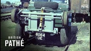 Road Railers Aka Land Rover Road-Rail Vehicle (1961)
