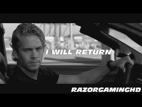 Paul Walker Tribute - I Will Return [HD]