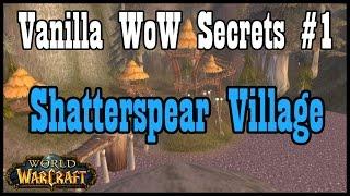 Vanilla WoW Secrets #1: Shatterspear Village [Classic World of Warcraft]