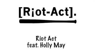 Riot-Act. - Riot Act feat. Holly May