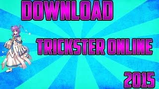 How To Play Trickster Online After 2013 Shutdown | How to Install Trickster Online 2015