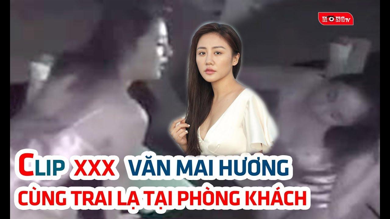 clip XXX Văn Mai Hương cùng trai lạ trong phòng khách HOT PTG