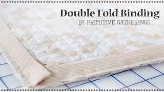 How to Add Double Fold Binding to Quilts by Lisa Bongean of Primitive Gatherings