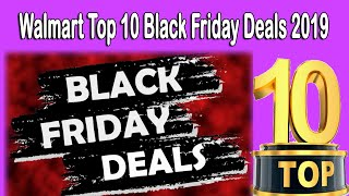 Walmart Top 10 Black Friday Deals 2019