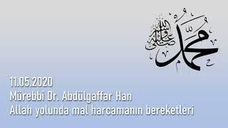 Allah yolunda mal harcamanın bereketleri, Mürebbi Dr. Abdülgaffar Han - 11.05.2020